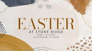 Worship Service April 4: Easter - The Resurrection Changes Everything