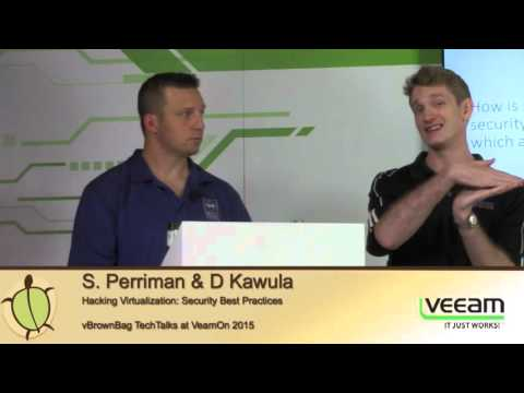 2015 VeeamOn - S Perriman D Kawula – Hacking Virtualization Security Best Practices for Virtualizati