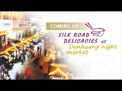 Live: Silk Road delicacies at Dunhuang night market