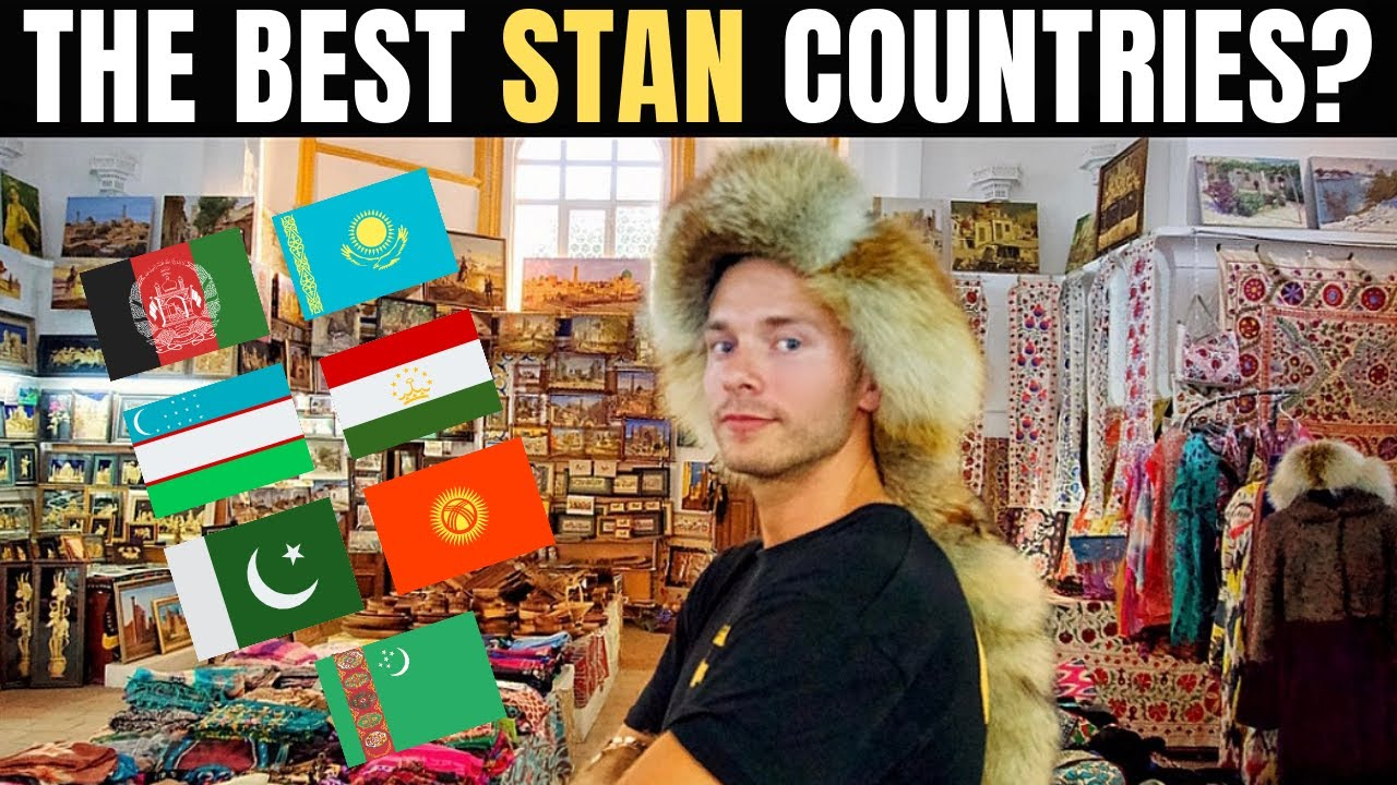 The Best STAN-COUNTRIES? (Afghanistan, Pakistan etc.)
