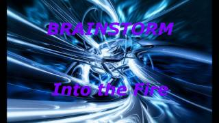 Watch Brainstorm Into The Fire video