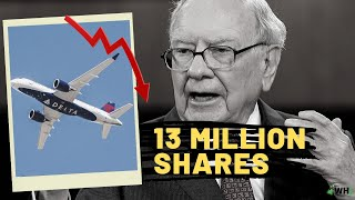 Warren Buffett JUST Sold 13 Million Shares of Delta Airlines (???)