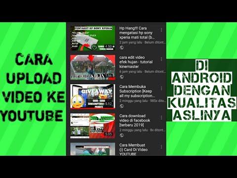 Cara Upload Video Ke Youtube Kualitas Hd Di Android Sangat Bermanfaat Buat Youtuber Pemula Youtube