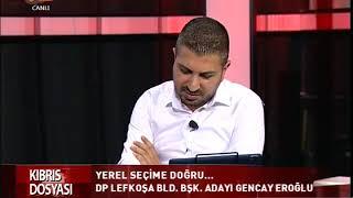 Kıbrıs Dosyası & DP Lefkoşa BB Adayı Gencay EROĞLU 19.06.2018