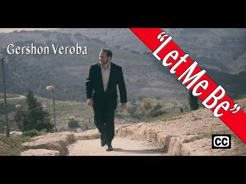 "Gershon Veroba: ""Let Me Be"" - A Song For Peace And Unity In Israel"