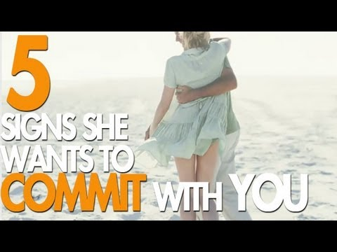 5 Signs She Wants To Commit With You