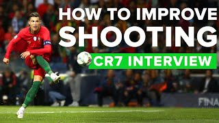CR7 EXPLAINS HIS SHOOTING TECHNIQUE | Cristiano Ronaldo tips