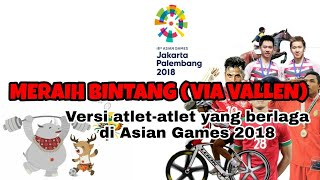 Download lagu Meraih Bintang (Via Vallen) Versi atlet-atlet Indonesia - (Tribute to Indonesian Athlete's)