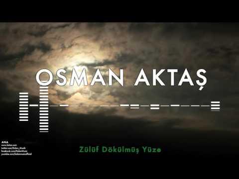 Osman Aktaş - Zülüf Dökülmüş Yüze [ Ana © 1998 Kalan Müzik ]