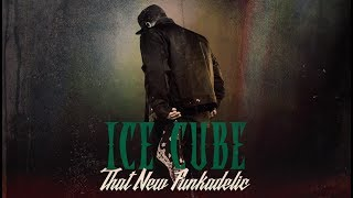 "Ice Cube - ""That New Funkadelic""  (Single 