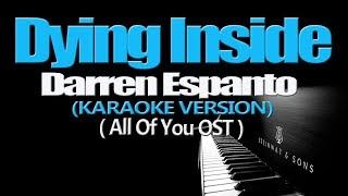 DYING INSIDE  Darren Espanto (KARAOKE VERSION) (All Of You OST)