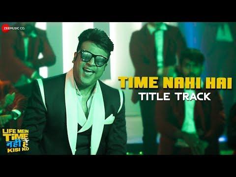 Time Nahi Hai Title Track - Life Mein Time Nahi Hai Kisi Ko