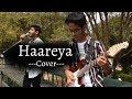 HAAREYA COVER   THE DISTORTION'S   Meri Pyari Bindu   Mishal   Divyansh   Arijit Singh  With Lyrics
