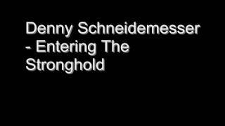 Denny Schneidemesser - Entering The Stronghold