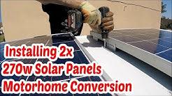 Installing 2x 270 Solar Panels On Mercedes Minibus Motorhome Conversion Roof