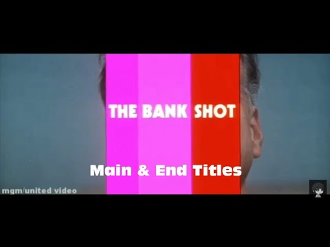 Download The Bank Shot (30.7.1974) Main & End Titles Full HD