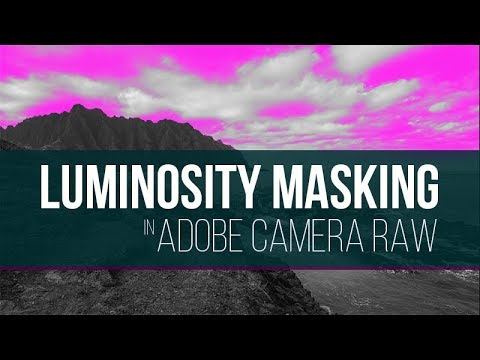 Luminosity Masking in Adobe Camera Raw and Lightroom