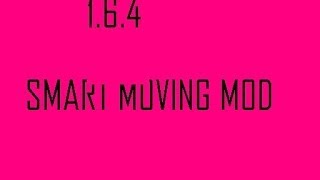Minecraft Smart moving mod - 1.6.4