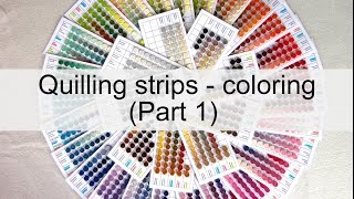 Quilling strips - create your own colors (Part 1) Tutorial