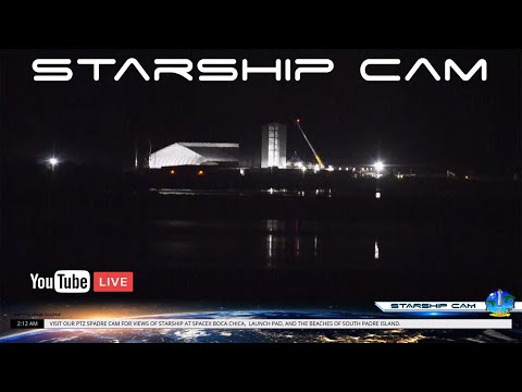 STARSHIP CAM - SpaceX Boca Chica Launch Pad Live In 4K From South Padre Island Texas