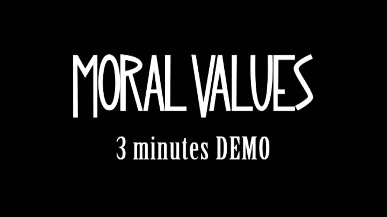 moral values minutes demo moral values 3 minutes demo