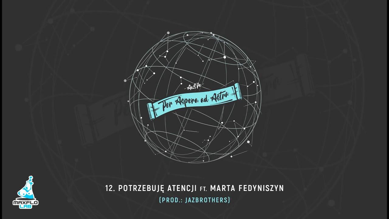 AeSPe ft. Marta Fedyniszyn – 12 Potrzebuję atencji (MaxFloLab) prod. JazBrothers