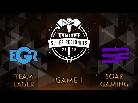 SMITE Super Regionals NA Finals - Team Eager vs. SoaR Gaming (Game 1)