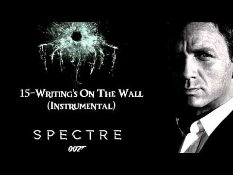 SPECTRE Soundtrack - 15. Writing's On The Wall (INSTRUMENTAL)