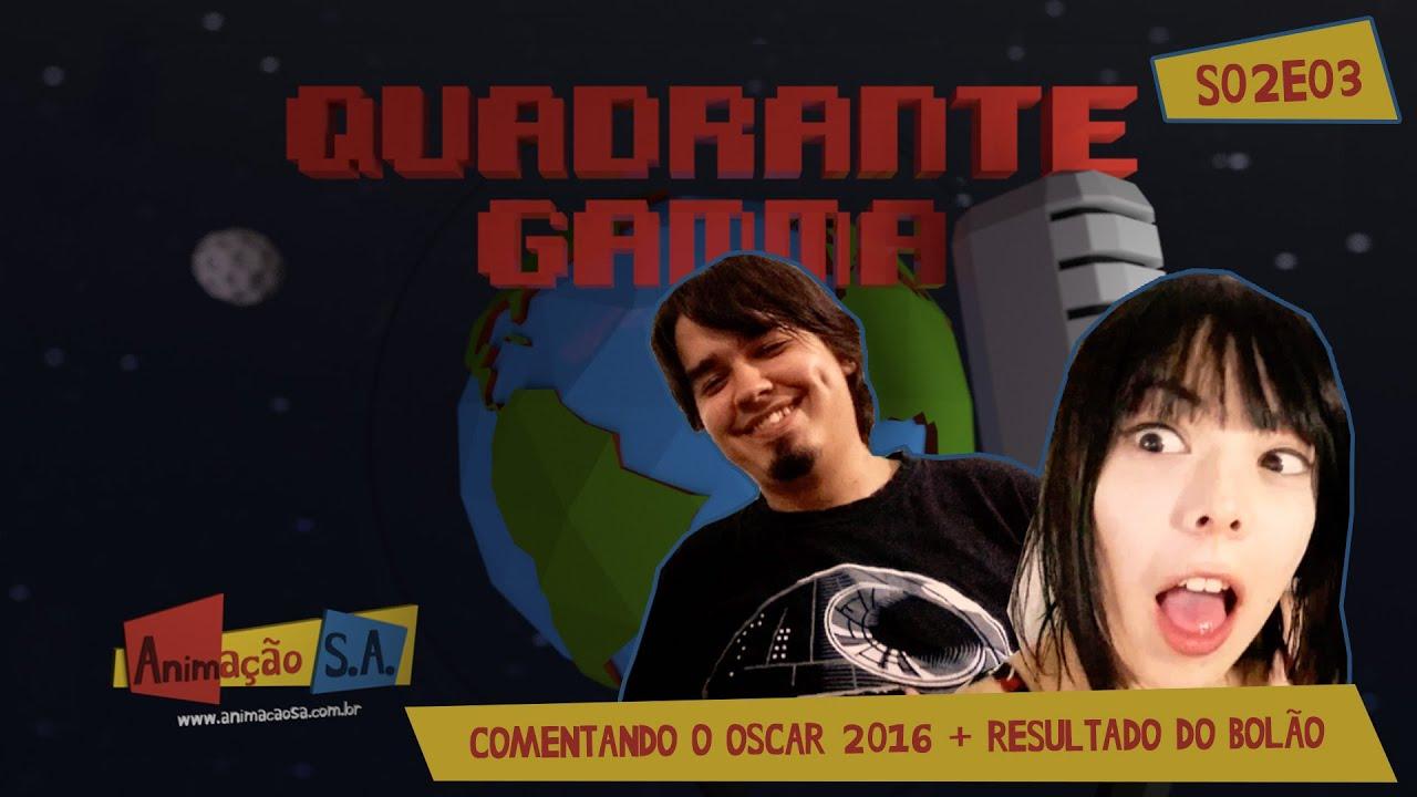 Quadrante Gamma S02E03 - Comentando o Oscar 2016 + Resultado do Bolão