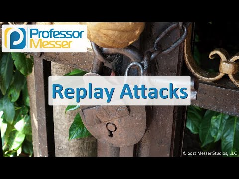 Replay Attacks - CompTIA Security+ SY0-501 - 1.2