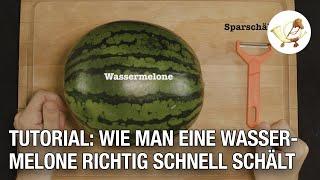 Tutorial: Wie man ganz schnell eine Wassermelone schält