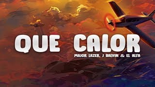 Major Lazer - Que Calor (Letra Lyrics) ft. J Balvin & El Alfa