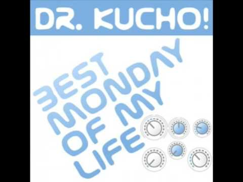 "Dr. Kucho! ""Best Monday Of My Life"" (Old School Mix)"