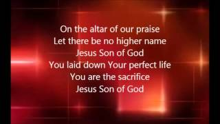 Chris Tomlin - Jesus Son of God with Lyrics
