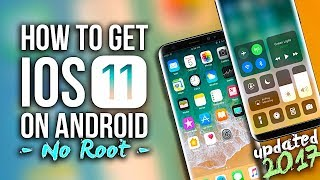How To Make Android Look Like iOS 11! (No Root - Free - 2017) - Install iOS 11 On Any Android Phone!
