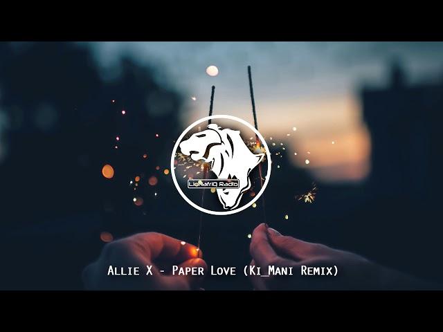 Allie X - Paper Love (Ki_Mani Remix)