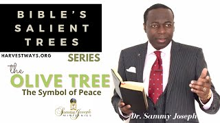 Bible's Salient Trees: The Olive | Dr. Sammy Joseph