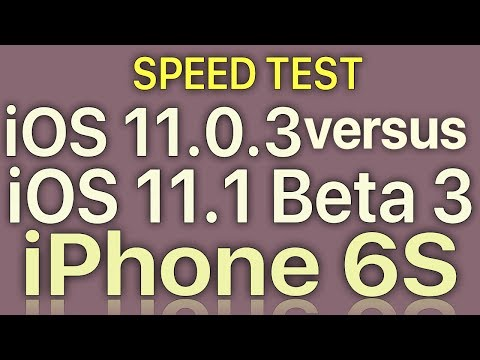 iPhone 6S : iOS 11.0.3 vs iOS 11.1 Beta 3 / Public Beta 3 Speed Test with Benchmark Results