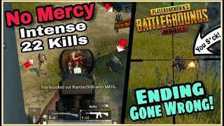 Indian Player Goes Wild All Alone   22 KILLS No Mercy Match   Ending Gone Wrong😞   Pubg Mobile