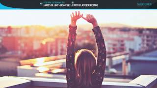 James Blunt - Bonfire Heart (Flatdisk Remix)