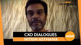 Catch Nitish Asthana on Mint CXO Dialogues, in association with Microsoft