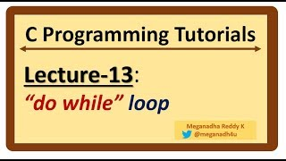 """C-Programming Tutorials : Lecture-13 - """"do while"""" loop in C"""