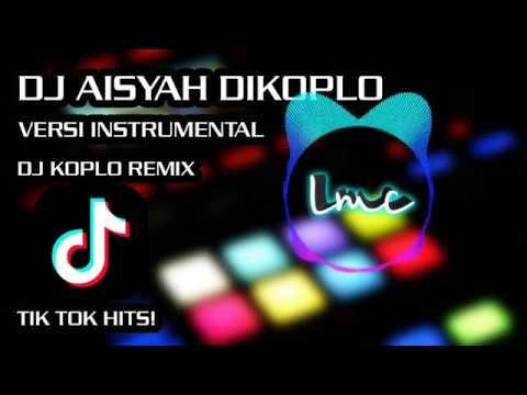 DJ AISYAH VERSI KOPLO INSTRUMENTAL [TIK TOK HITZ]