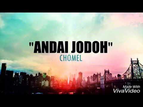 Chomel Andai Jodoh Edit lirik lagu