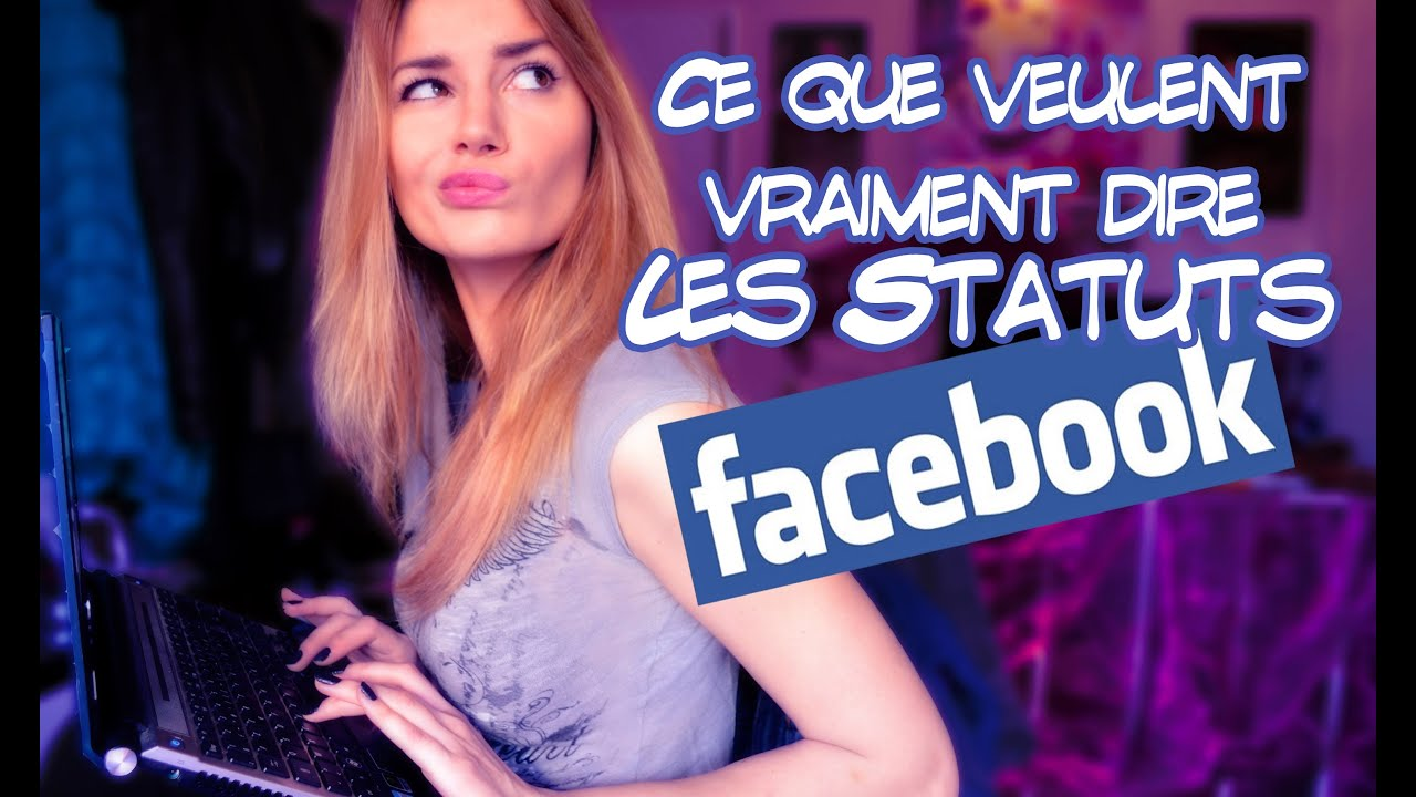 Ce que les Statuts Facebook veulent VRAIMENT dire - Andy