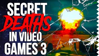 Super Secret Deaths in Video Games 3!