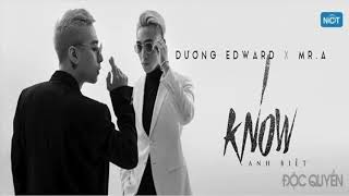 I Know| ANH BIẾT -Edward Dương Nguyễn,Mr. A { 1 Hour }