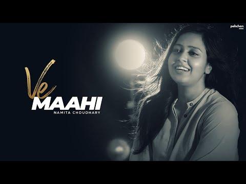 Download Lagu  Ve Maahi - Female Cover Version | Namita Choudhary | Kesari | Arijit Singh | Asees Kaur Mp3 Free