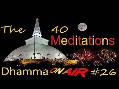 Dhamma on Air #26: The 40 Classic Meditations
