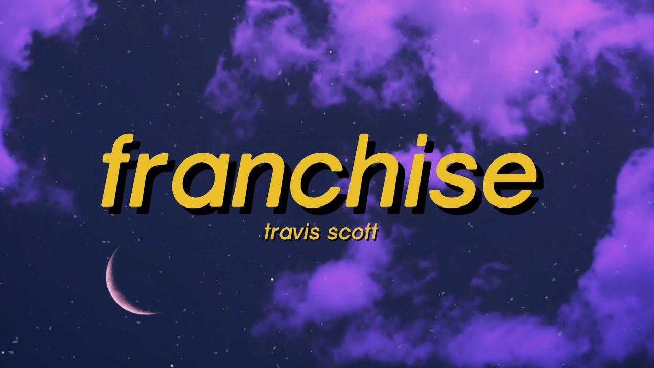 Travis Scott - FRANCHISE ft. Young Thug & M.I.A. (Lyrics)